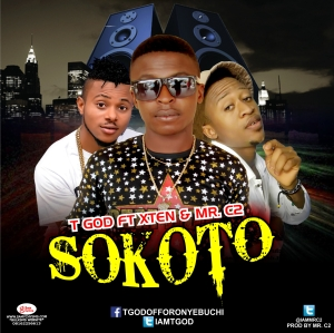 "DOWNLOAD MUSIC: T God ft C2 + Xten baba_""Sokoto"""